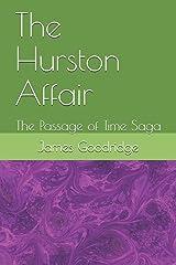The Hurston Affair: The Passage of Time Saga Paperback