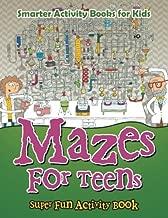 Mazes For Teens - Super Fun Activity Book