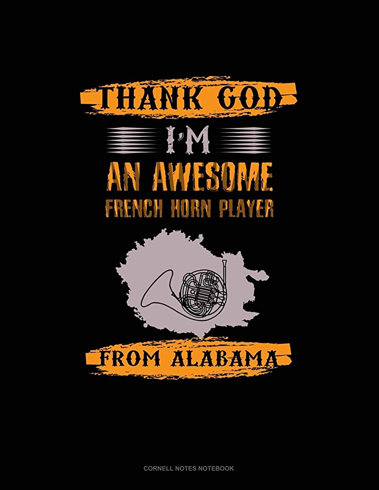 Thank God I'm An Awesome French Horn Player From Alabama: Cornell Notes Notebook