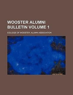 Wooster Alumni Bulletin Volume 1