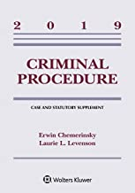 Criminal Procedure: 2019 Case and Statutory Supplement (Supplements)