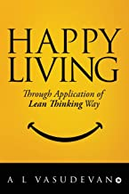 Happy Living: Through Application of Lean Thinking Way