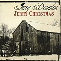 Jerry Christmas by Jerry Douglas (2009-10-13)