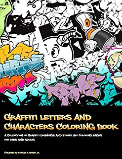 Graffiti Letters and Characters Coloring book: best street art coloring books for grownups & kids who love graffiti |  perfect for graffiti artists & amateur artist alike (coloring books for  artists) (1983508551) | Amazon price tracker / tracking, Amazon price history charts, Amazon price watches, Amazon price drop alerts
