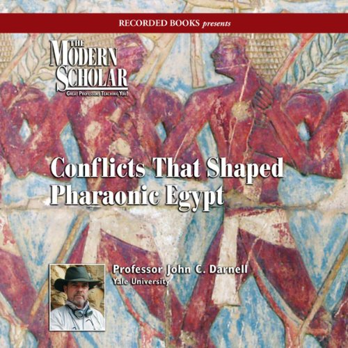 The Modern Scholar: Conflicts that Shaped Pharaonic Egypt audiobook cover art