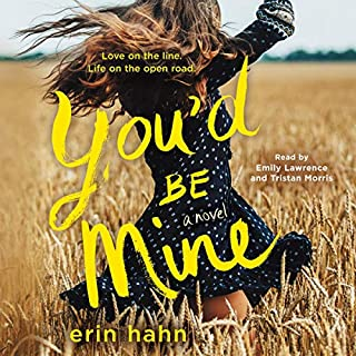 You'd Be Mine     A Novel              Written by:                                                                                                                                 Erin Hahn                               Narrated by:                                                                                                                                 Emily Lawrence,                                                                                        Tristan Morris                      Length: 8 hrs and 35 mins     Not rated yet     Overall 0.0