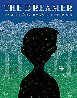 The Dreamer (Ala Notable Children's Books. Older Readers) by [Pam Munoz Ryan, Pam Muñoz Ryan, Peter Sis]