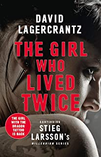 The Girl Who Lived Twice: A Thrilling New Dragon Tattoo Story