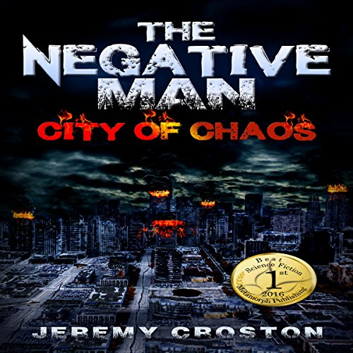 The Negative Man: City of Chaos audiobook cover art