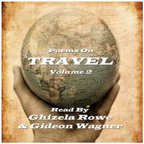 Travel Poems     Volume 2              By:                                                                                                                                 Copyright Group                               Narrated by:                                                                                                                                 Ghizela Rowe,                                                                                        Gideon Wagner                      Length: 43 mins     1 rating     Overall 5.0