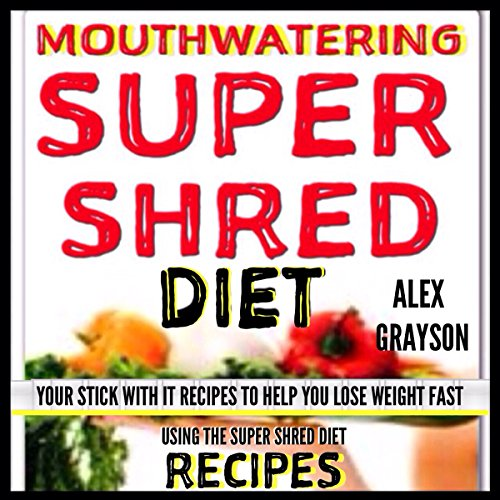 Mouth Watering Super Shred Diet Recipes cover art