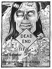 Dead End: Book Four of The Dead Sergies (The Dead Series 4)
