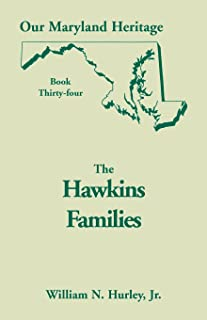 Our Maryland Heritage, Book 34 : The Hawkins Families