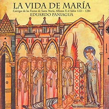 La Vida De María. Cantigas De Las Fiestas De Santa María, Alfonso X El Sabio 1221-1284