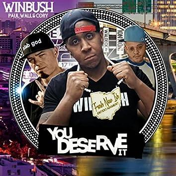 You Deserve It (feat. Paul Wall & Cory)