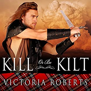 Kill or Be Kilt     Highland Spies, Book 3              By:                                                                                                                                 Victoria Roberts                               Narrated by:                                                                                                                                 Justine Eyre                      Length: 7 hrs and 57 mins     49 ratings     Overall 4.3