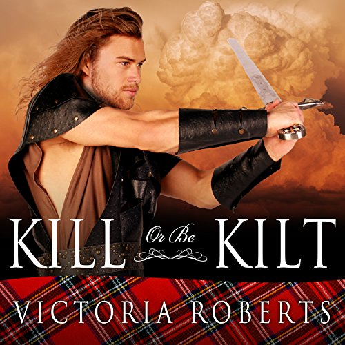 Kill or Be Kilt audiobook cover art