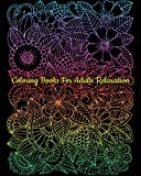 Coloring Books For Adults Relaxation: A Gorgeous Flower Coloring Book