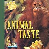Animal Taste (Animals And Their Senses)