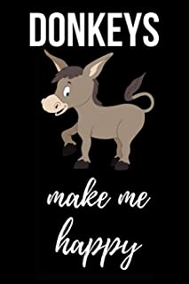 Donkeys Make Me Happy: Lovely Journal / Notebook / Notepad, Gifts For Donkey Lovers (Lined, 6