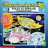 El autobus magico Viaja Al Espacio / The Magic School Bus Sees the Stars (El autobus magico / The Magic School Bus)