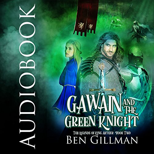 Gawain and the Green Knight: The Legends of King Arthur : Book 2 cover art