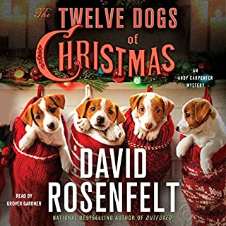 The Twelve Dogs of Christmas     An Andy Carpenter Mystery              Written by:                                                                                                                                 David Rosenfelt                               Narrated by:                                                                                                                                 Grover Gardner                      Length: 6 hrs and 17 mins     1 rating     Overall 5.0