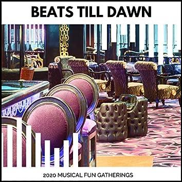 Beats Till Dawn - 2020 Musical Fun Gatherings