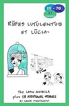 Rūfus lutulentus et Lūcia: The Latin Novella Plus 18 additional stories