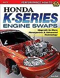 Honda K-Series Engine Swaps: Upgrade to More Horsepower & Advanced Technology (Sa Design) (English Edition)