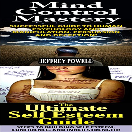Human Behavior Set #7: The Ultimate Self Esteem Guide + Mind Control Mastery audiobook cover art