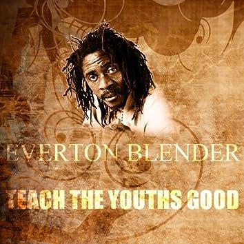 Teach The Youths Good