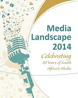 Media Landscape 2014: Celebrating 20 Years of South Africa's Media
