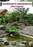 Zauberhafte Japangärten - selbst angelegt: Ein...