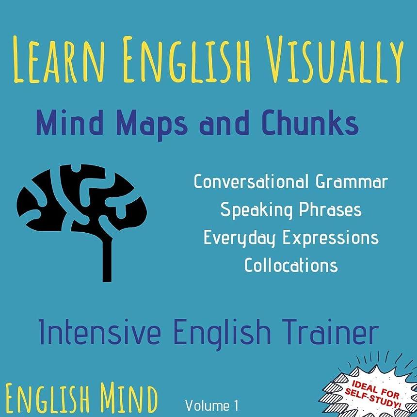 組立冗長建築Learn English Visually - Mind Maps and Chunks: Intensive English Trainer - English Vocabulary, Grammar & Speaking Book - Learn English Differently (Volume 1) (English Edition)