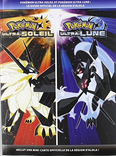 Pokémon Ultra-Soleil et Pokémon Ultra-Lune: Guide Officiel de la Région d'Alola