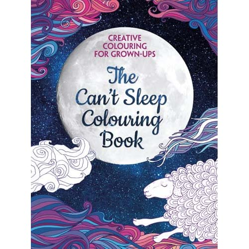 The Can't Sleep Colouring Book: Creative Colouring for Grown-Ups