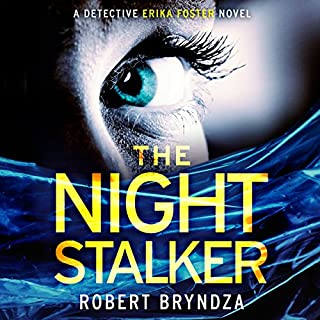 The Night Stalker     Detective Erika Foster, Book 2              By:                                                                                                                                 Robert Bryndza                               Narrated by:                                                                                                                                 Jan Cramer                      Length: 9 hrs and 38 mins     582 ratings     Overall 4.5