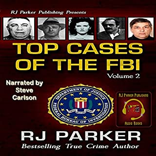 Top Cases of the FBI, Volume 2                   Written by:                                                                                                                                 RJ Parker                               Narrated by:                                                                                                                                 Steve Carlson                      Length: 4 hrs and 11 mins     Not rated yet     Overall 0.0