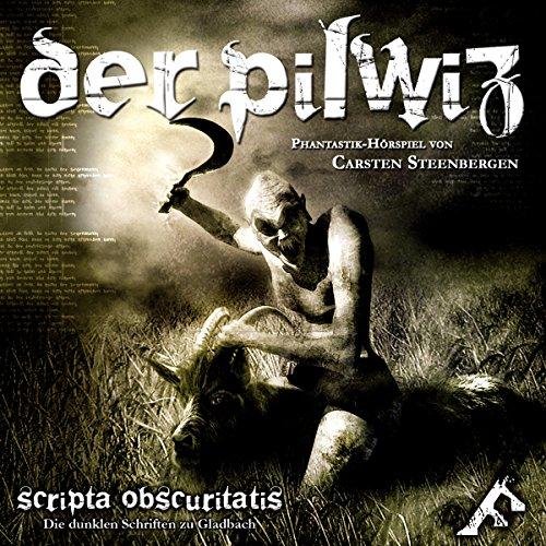Der Pilwiz. 1. Teil der Scripta Obscuritatis - den Dunklen Schriften zu Gladbach Titelbild