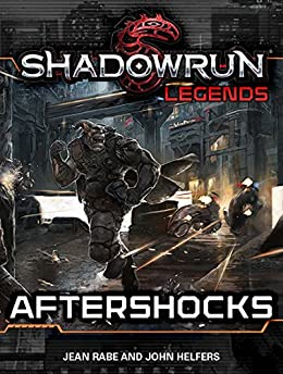 Shadowrun Legends: Aftershocks by [Jean Rabe, John Helfers]