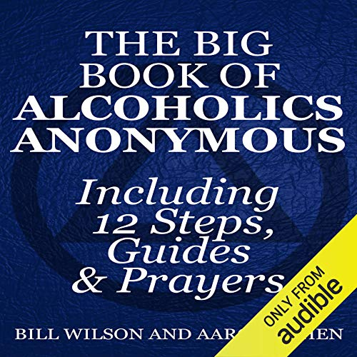 The Big Book of Alcoholics Anonymous (Including 12 Steps, Guides & Prayers ) cover art