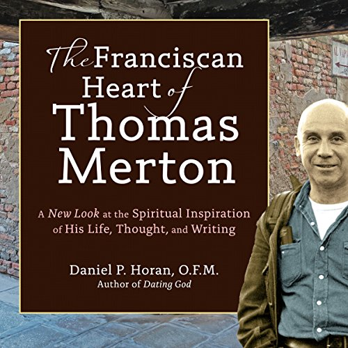 The Franciscan Heart of Thomas Merton audiobook cover art