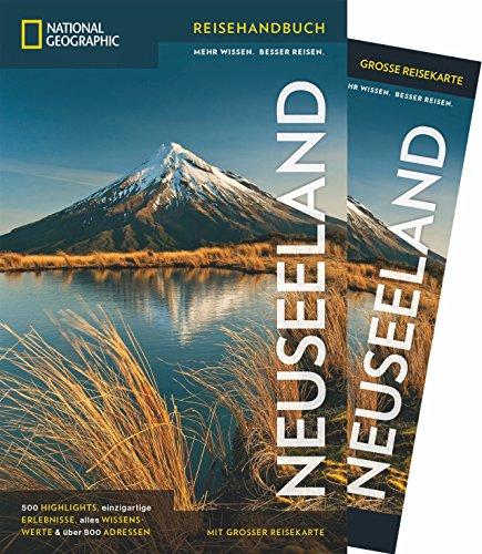 NATIONAL GEOGRAPHIC Reisehandbuch Neuseeland: Der ultimative Reiseführer mit über 500 Adressen und praktischer...
