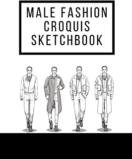 Male Fashion Croquis Sketchbook: A Professional Cool Cute Casual Male Figure Body Illustration Templates Sketchpad with 300 Drawn Images for Designers ... And Create a Stunning Portfolio (Updated)