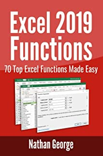 Excel 2019 Functions: 70 Top Excel Functions Made Easy (Excel 2019 Mastery)