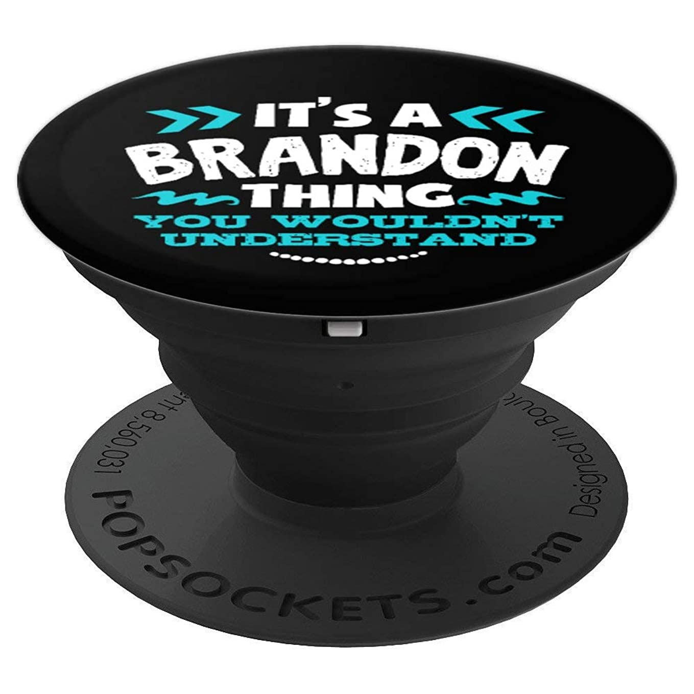 Its A Brandon Thing You Wouldn't Understand Pop Socket - PopSockets Grip and Stand for Phones and Tablets iv9239273180917