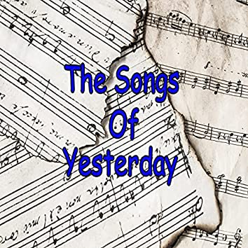 The Songs Of Yesterday