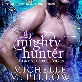 The Mighty Hunter     Lords of the Abyss, Book 1              By:                                                                                                                                 Michelle M. Pillow                               Narrated by:                                                                                                                                 Rebecca Cook                      Length: 6 hrs and 50 mins     7 ratings     Overall 4.6