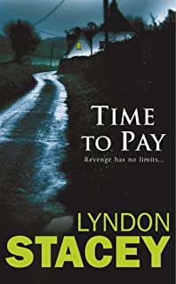 Time to Pay: Another Sensational thriller from the critically acclaimed author of Cut Throat and Time to Pay